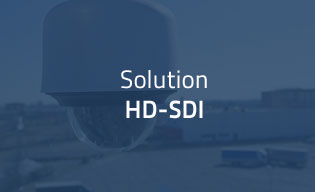 Solution HD-SDI et AHD